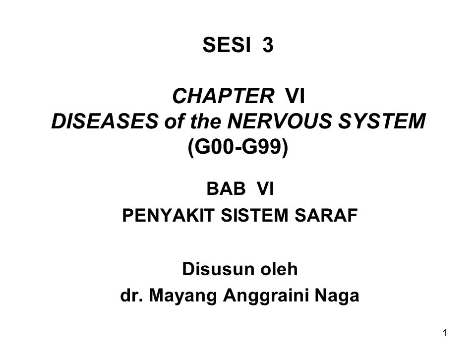SESI 3 CHAPTER VI DISEASES of the NERVOUS SYSTEM (G00-G99)