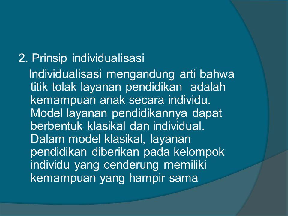 2. Prinsip individualisasi