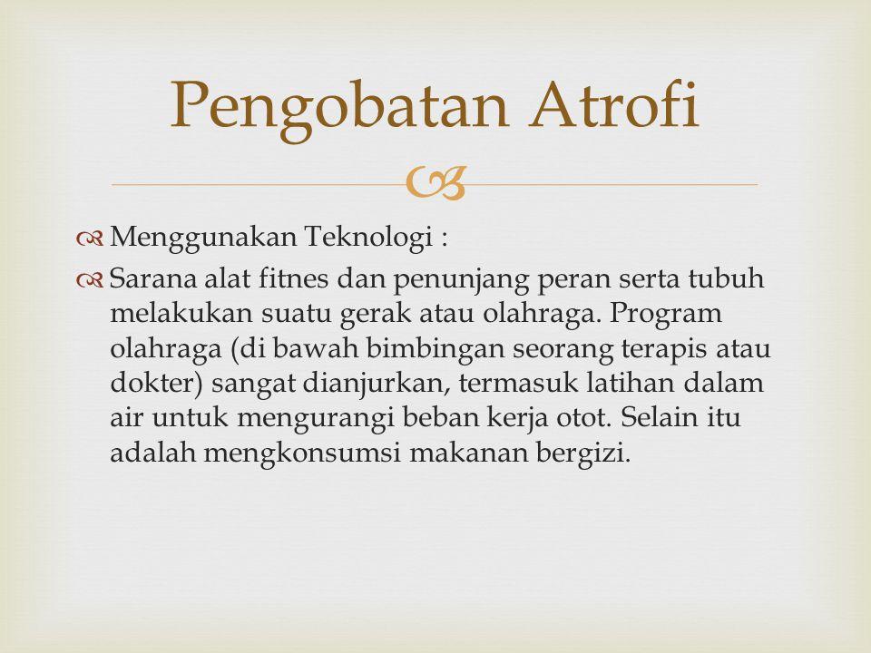 Pengobatan Atrofi Menggunakan Teknologi :