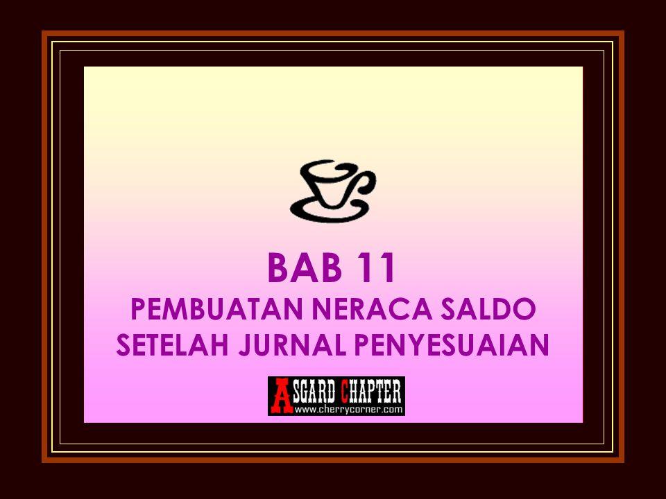 BAB 11 PEMBUATAN NERACA SALDO SETELAH JURNAL PENYESUAIAN