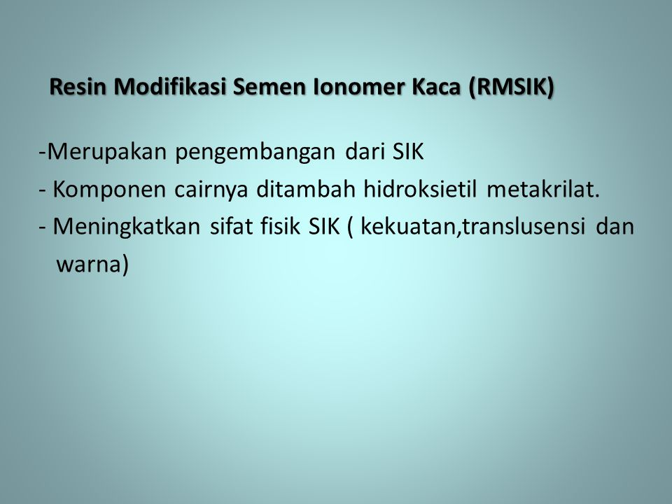 Resin Modifikasi Semen Ionomer Kaca (RMSIK)