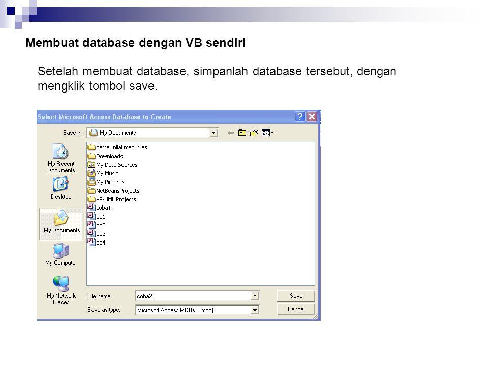 Membuat database dengan VB sendiri