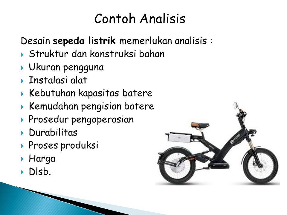 Contoh Analisis Desain sepeda listrik memerlukan analisis :