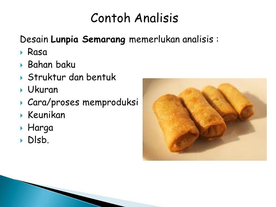 Contoh Analisis Desain Lunpia Semarang memerlukan analisis : Rasa