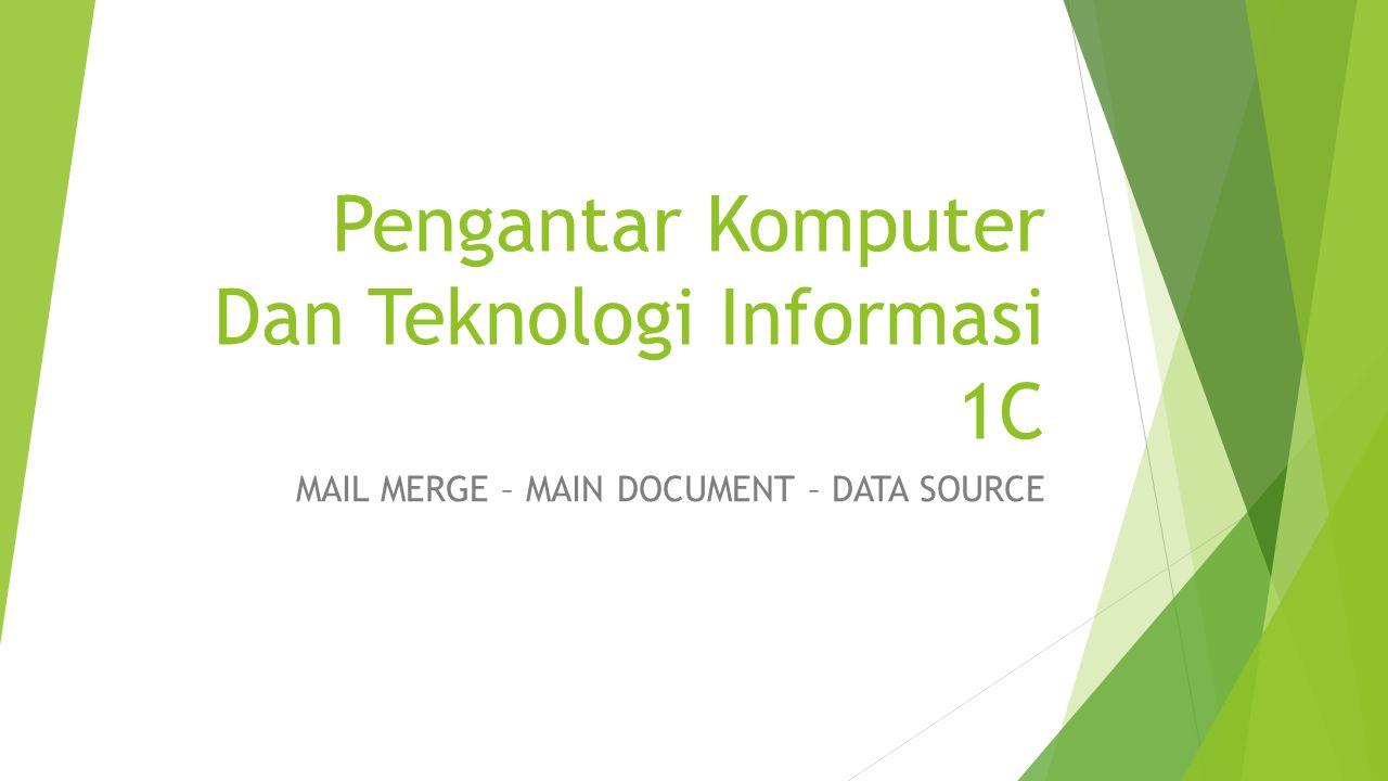 Pengantar Komputer Dan Teknologi Informasi 1C