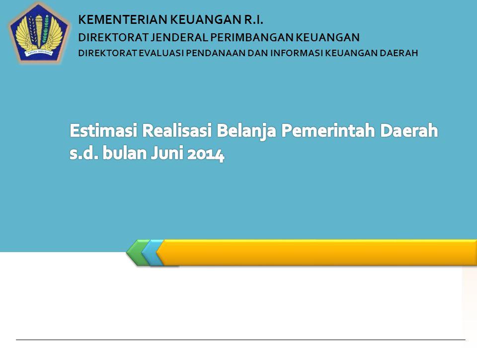 Estimasi Realisasi Belanja Pemerintah Daerah s.d. bulan Juni 2014