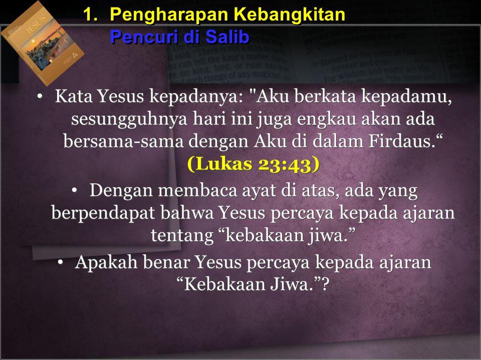 Apakah benar Yesus percaya kepada ajaran Kebakaan Jiwa.