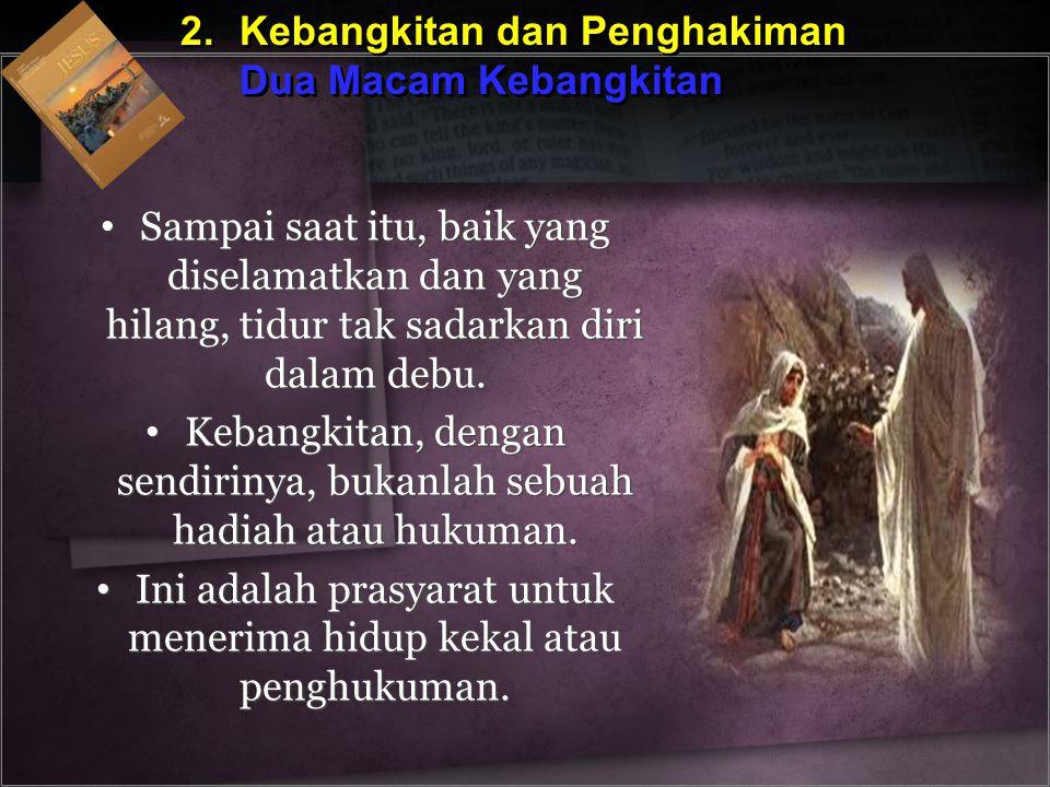 2. Kebangkitan dan Penghakiman Dua Macam Kebangkitan