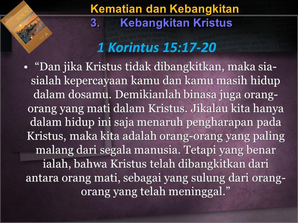 1 Korintus 15:17-20 Kematian dan Kebangkitan 3. Kebangkitan Kristus