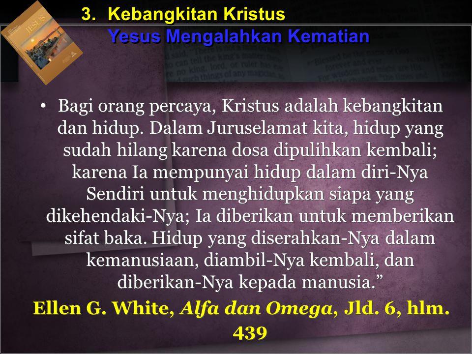 Ellen G. White, Alfa dan Omega, Jld. 6, hlm. 439