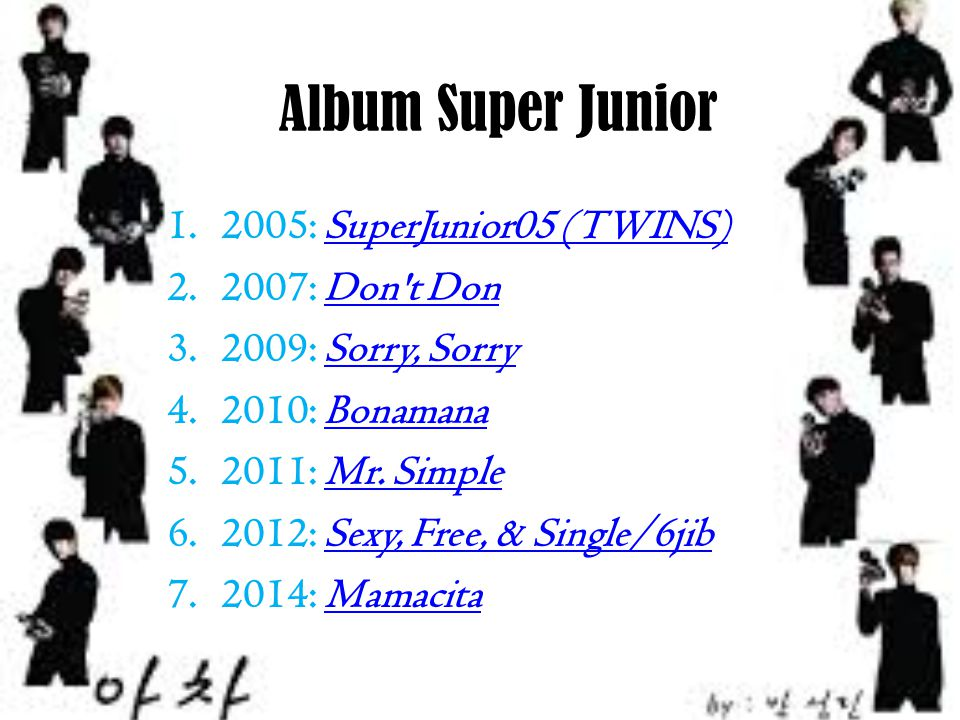 Album Super Junior 2005: SuperJunior05 (TWINS) 2007: Don t Don