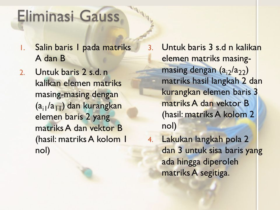 Eliminasi Gauss Salin baris 1 pada matriks A dan B