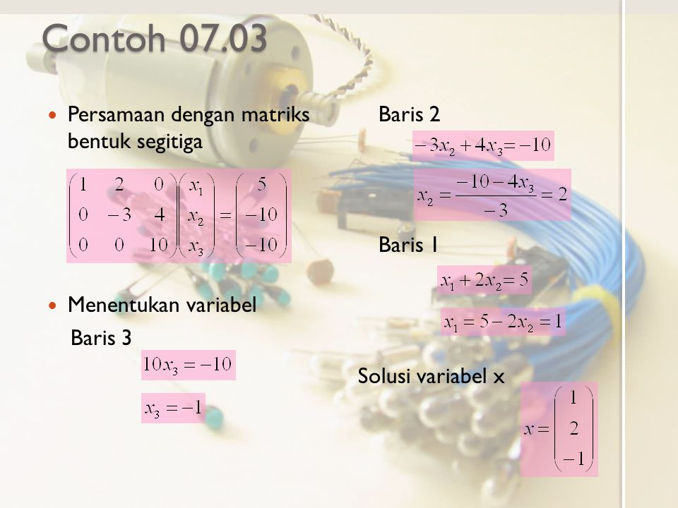 Contoh 07.03 Persamaan dengan matriks bentuk segitiga