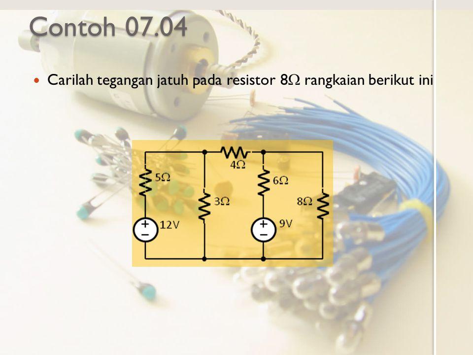 Contoh 07.04 Carilah tegangan jatuh pada resistor 8W rangkaian berikut ini