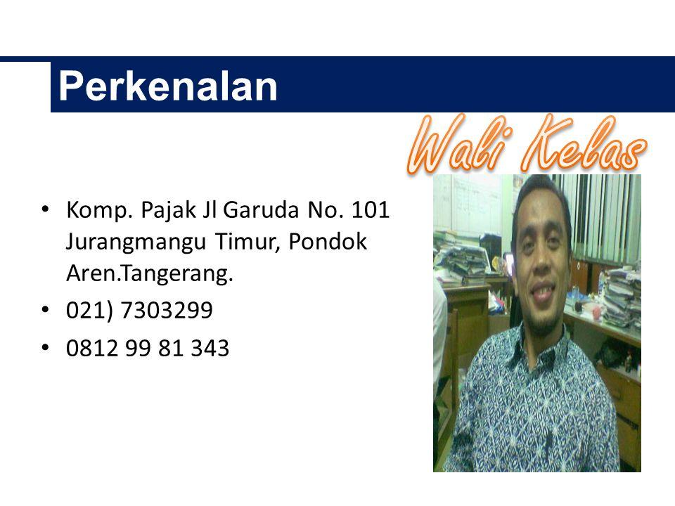 Perkenalan Wali Kelas. Komp. Pajak Jl Garuda No. 101 Jurangmangu Timur, Pondok Aren.Tangerang. 021) 7303299.