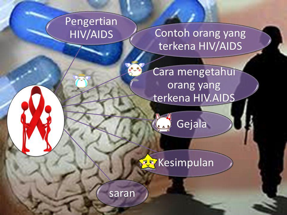 Contoh orang yang terkena HIV/AIDS