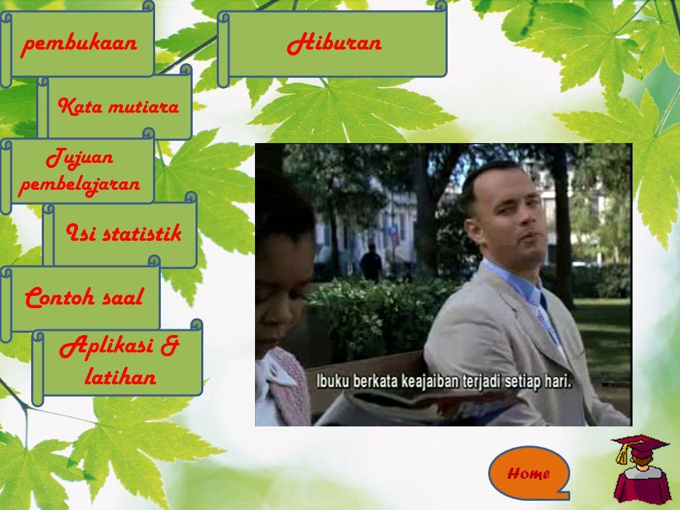 pembukaan Hiburan Isi statistik Contoh saal Aplikasi & latihan