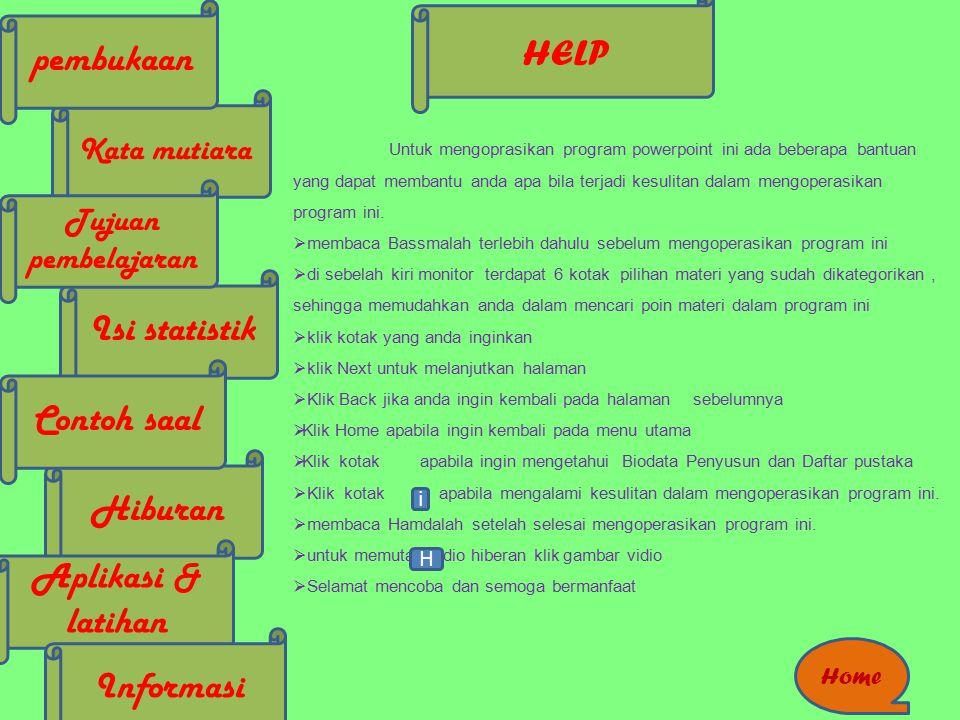 HELP pembukaan Isi statistik Contoh saal Hiburan Aplikasi & latihan