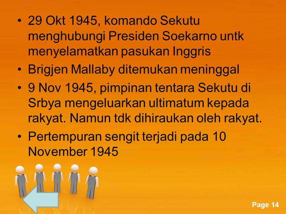 29 Okt 1945, komando Sekutu menghubungi Presiden Soekarno untk menyelamatkan pasukan Inggris