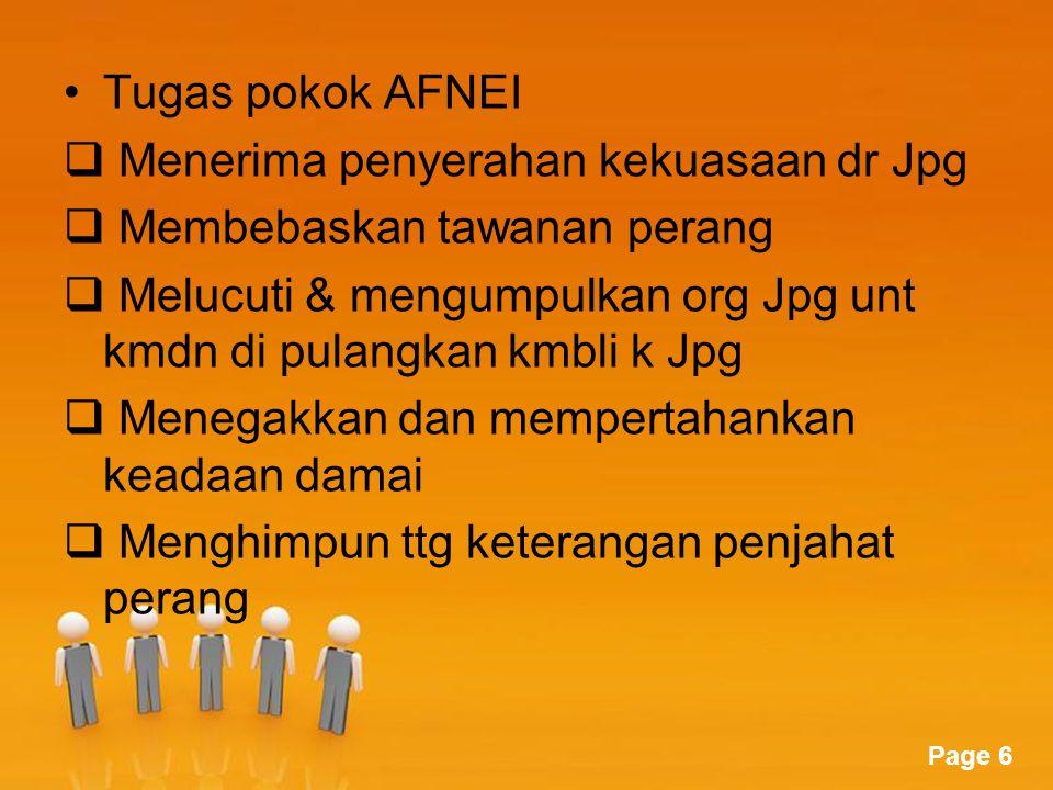 Tugas pokok AFNEI Menerima penyerahan kekuasaan dr Jpg. Membebaskan tawanan perang.