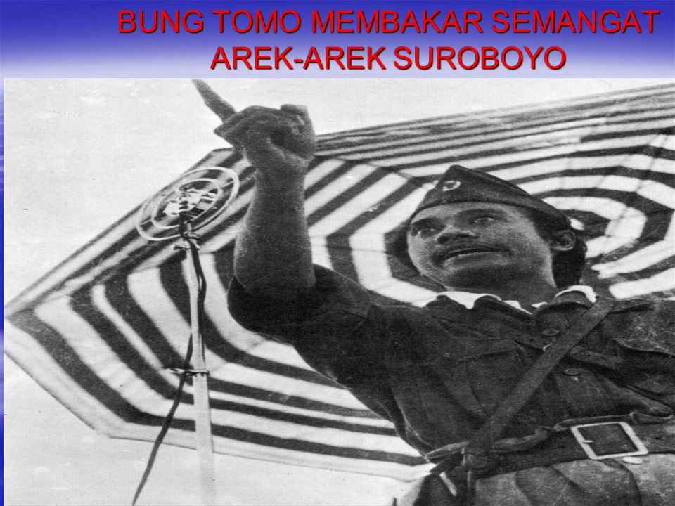 BUNG TOMO MEMBAKAR SEMANGAT AREK-AREK SUROBOYO