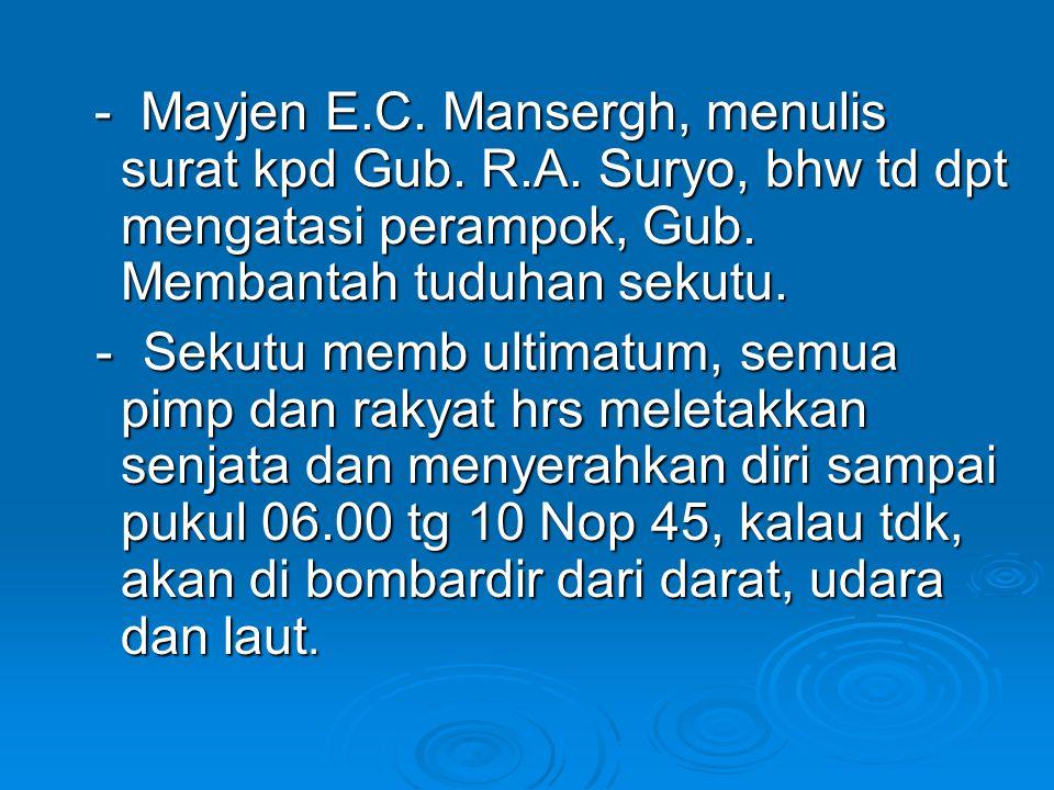 - Mayjen E. C. Mansergh, menulis surat kpd Gub. R. A