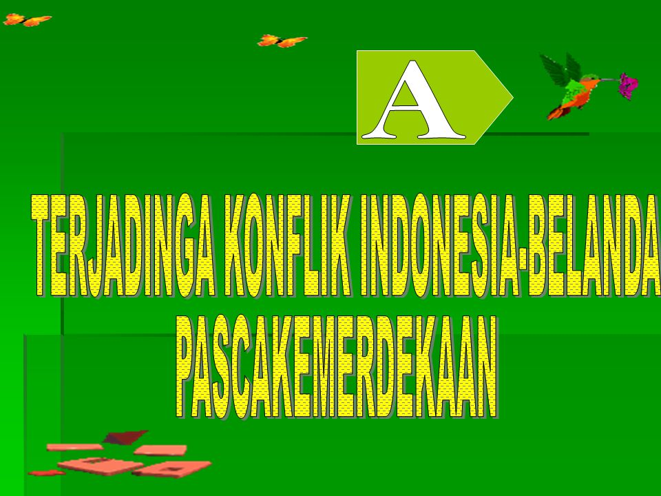 TERJADINGA KONFLIK INDONESIA-BELANDA