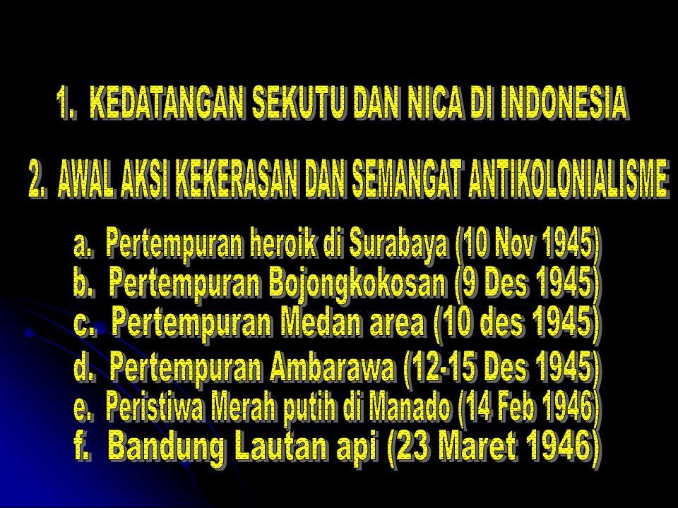 1. KEDATANGAN SEKUTU DAN NICA DI INDONESIA