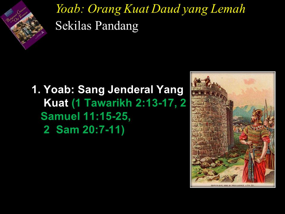 Yoab: Orang Kuat Daud yang Lemah Sekilas Pandang