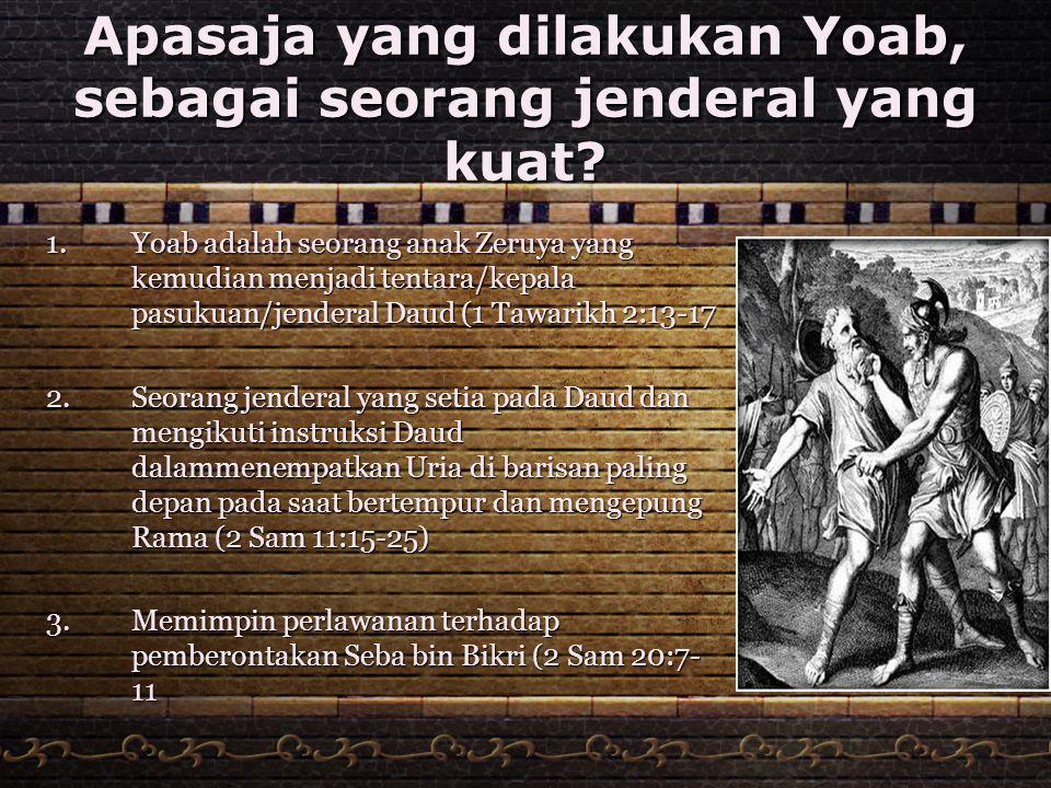 Apasaja yang dilakukan Yoab, sebagai seorang jenderal yang kuat