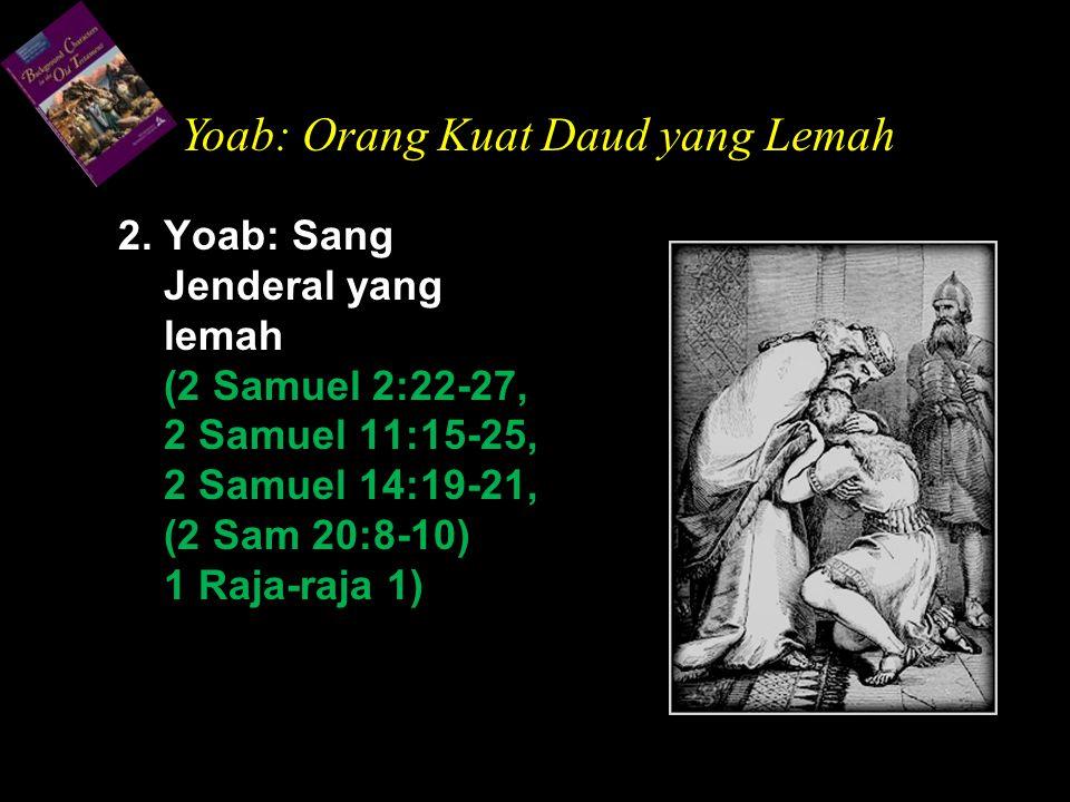 Yoab: Orang Kuat Daud yang Lemah
