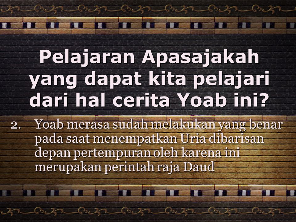 Pelajaran Apasajakah yang dapat kita pelajari dari hal cerita Yoab ini