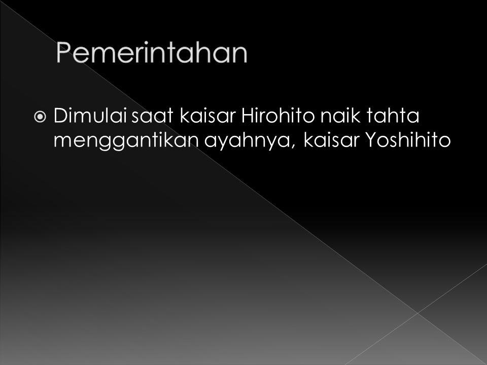 Pemerintahan Dimulai saat kaisar Hirohito naik tahta menggantikan ayahnya, kaisar Yoshihito