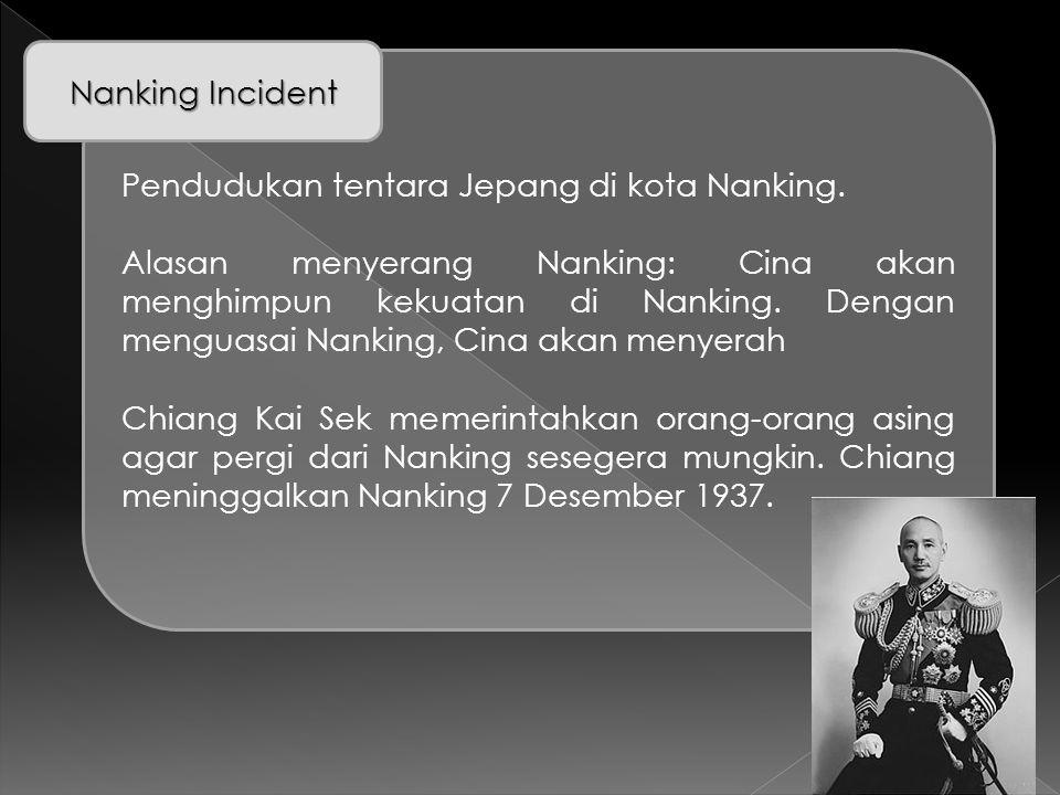 Nanking Incident Pendudukan tentara Jepang di kota Nanking.