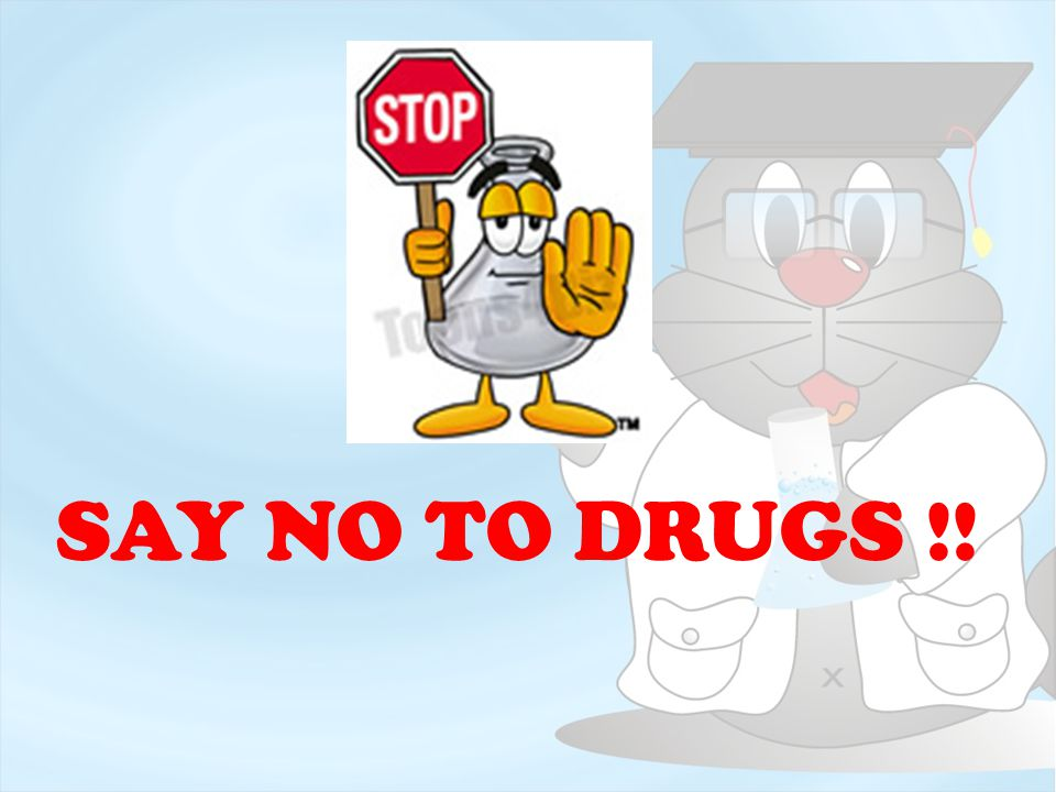 SAY NO TO DRUGS !!