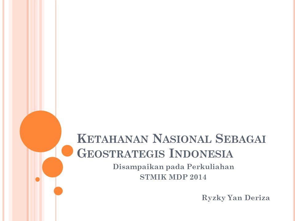 Ketahanan Nasional Sebagai Geostrategis Indonesia