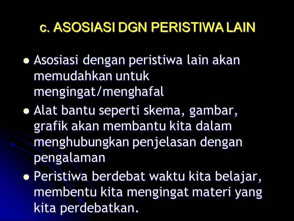 c. ASOSIASI DGN PERISTIWA LAIN