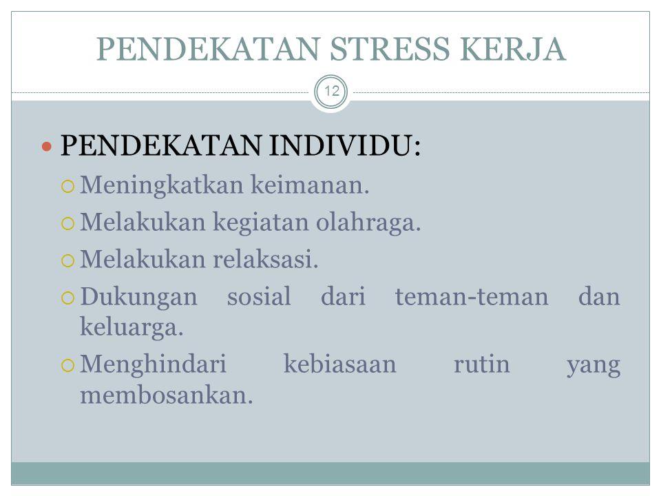 PENDEKATAN STRESS KERJA