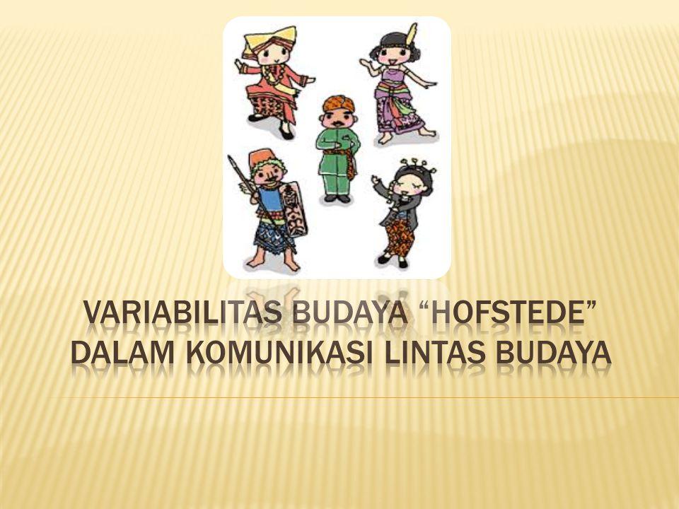 Variabilitas budaya Hofstede dalam komunikasi lintas budaya