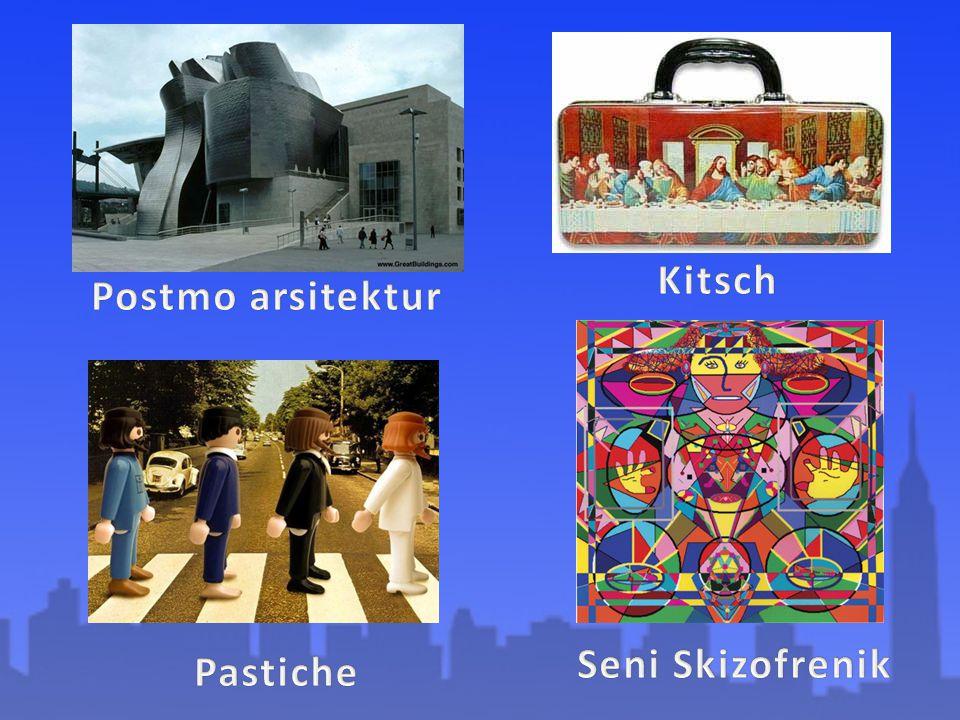 Kitsch Postmo arsitektur Seni Skizofrenik Pastiche