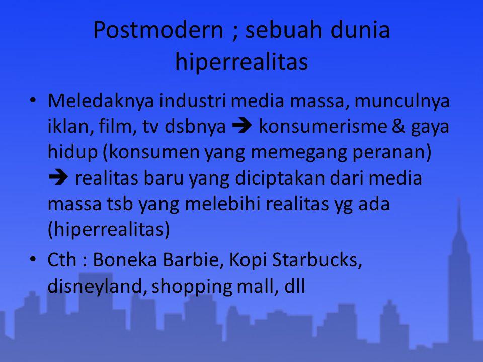 Postmodern ; sebuah dunia hiperrealitas