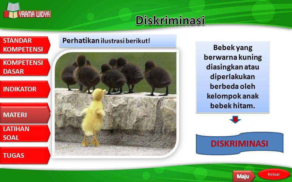 Diskriminasi DISKRIMINASI Perhatikan ilustrasi berikut!