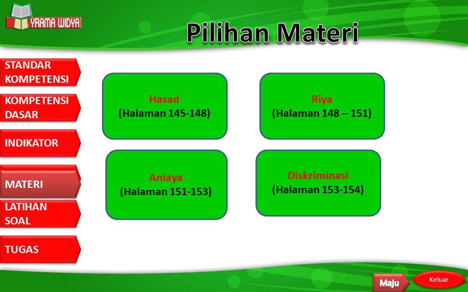 Pilihan Materi Hasad (Halaman 145-148) Riya (Halaman 148 – 151) Aniaya