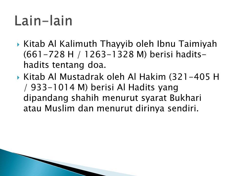 Lain-lain Kitab Al Kalimuth Thayyib oleh Ibnu Taimiyah (661-728 H / 1263-1328 M) berisi hadits- hadits tentang doa.