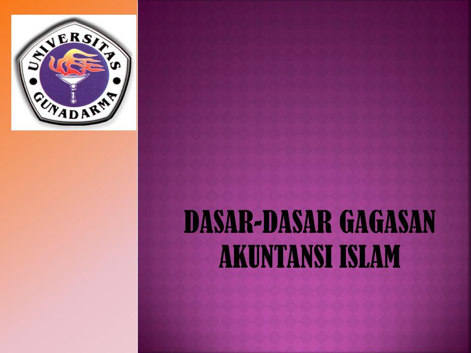 DASAR-DASAR GAGASAN AKUNTANSI ISLAM