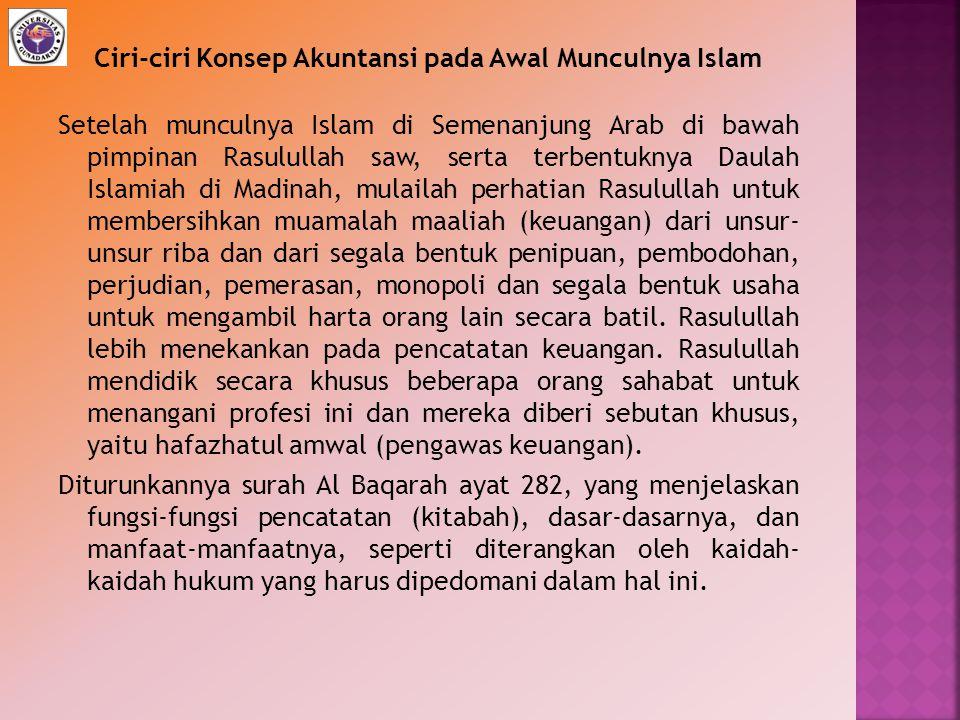 Ciri-ciri Konsep Akuntansi pada Awal Munculnya Islam