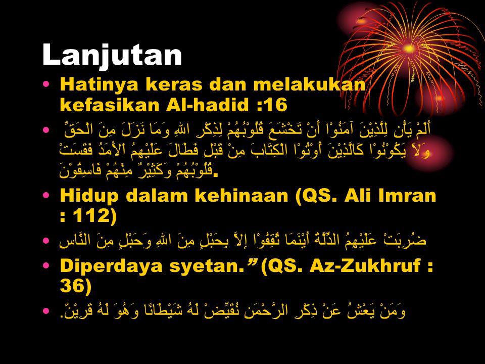 Lanjutan Hatinya keras dan melakukan kefasikan Al-hadid :16