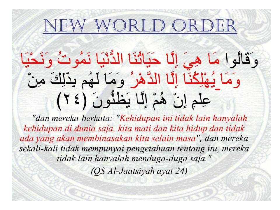 (QS Al-Jaatsiyah ayat 24)