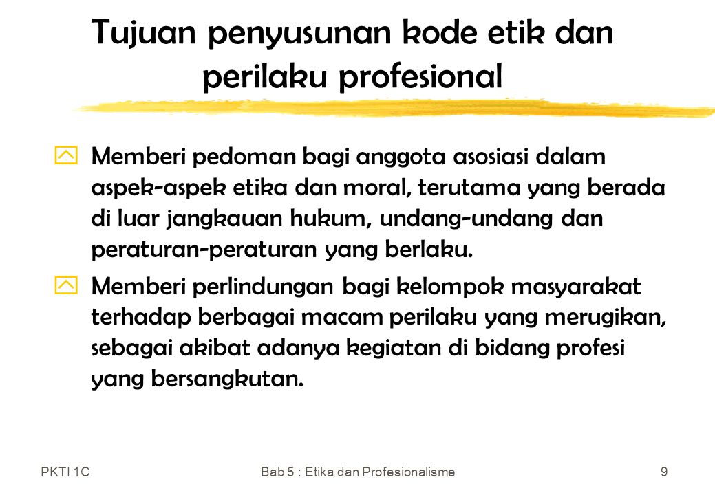 Tujuan penyusunan kode etik dan perilaku profesional