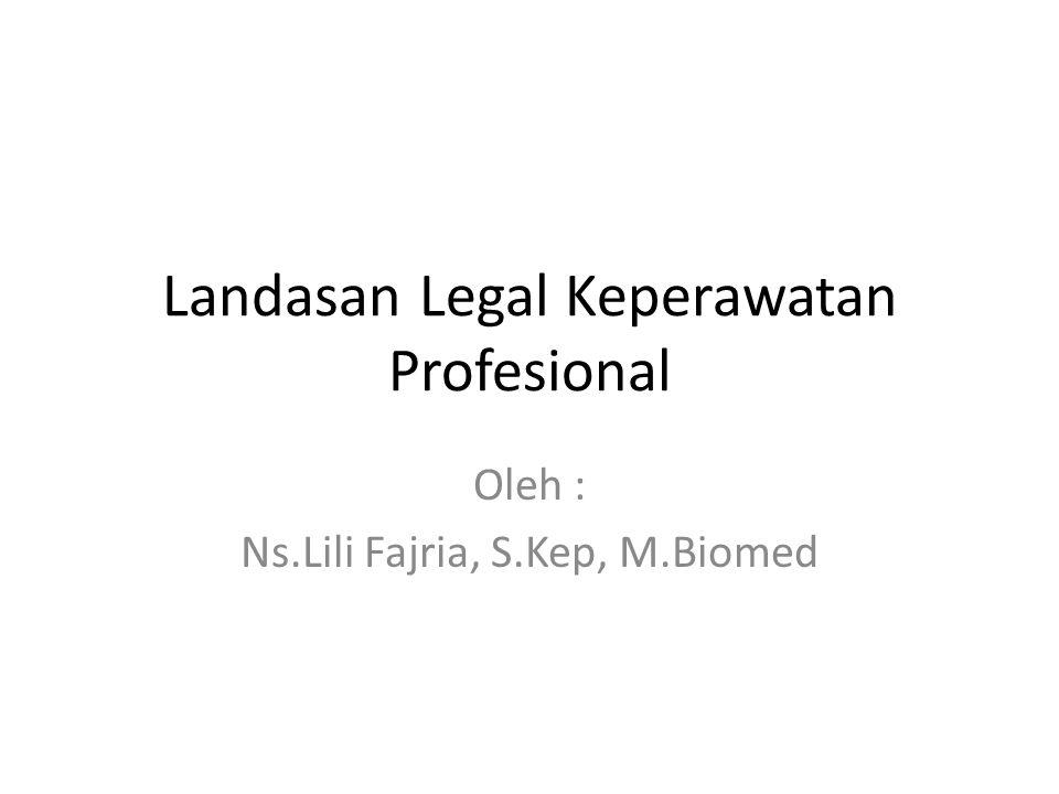 Landasan Legal Keperawatan Profesional